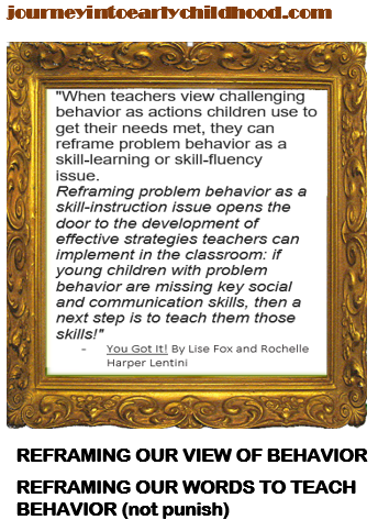 Reframe Our View of Behavior journeyintoearlychildhood.com
