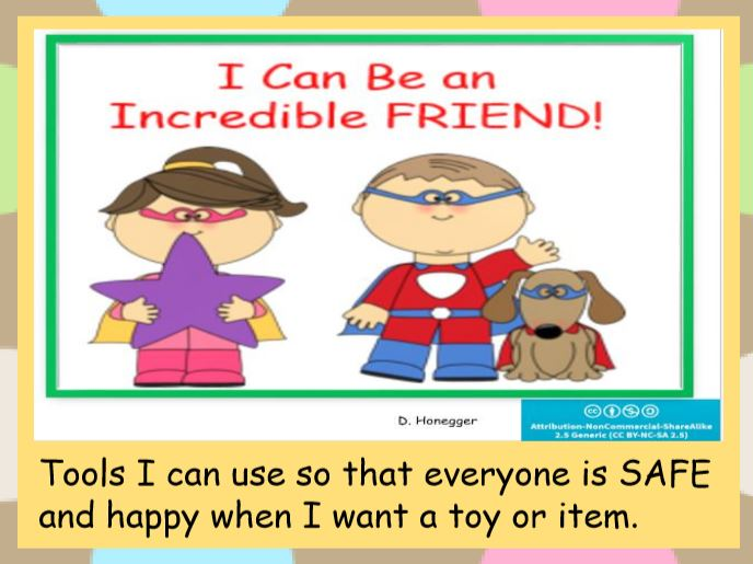 I Can Be an Incredible Friend- tools to stay safe when I want a toy